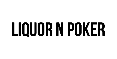 LIQUOR N POKER
